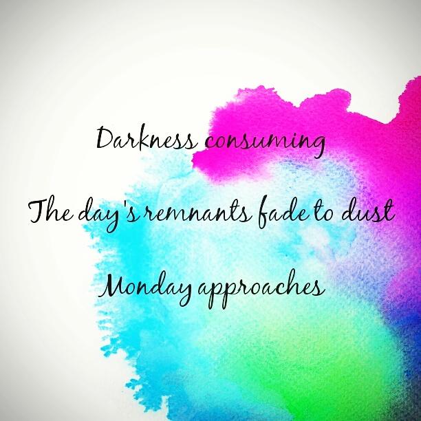 """The Haiku """"Monday Approaches"""""""